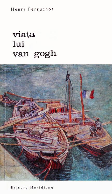 Viata lui Van Gogh - Henri Perruchot