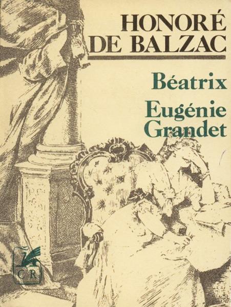 Beatrix. Eugenie Grandet - Honore de Balzac