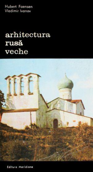 Arhitectura rusa veche - Hubert Faensen