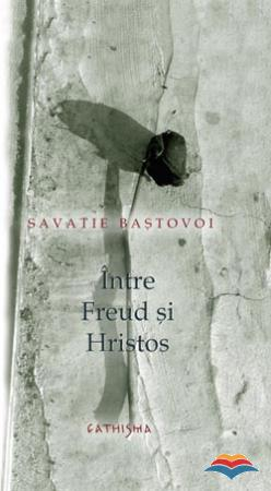 Intre Freud si Hristos - Ierodiacon Savatie Bastovoi