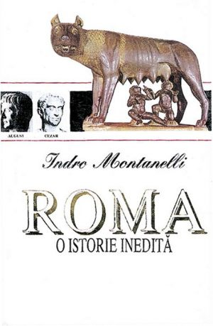 Roma: o istorie inedita - Indro Montaneli