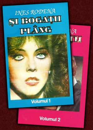 Si bogatii plang (2 vol.) - Ines Rodena