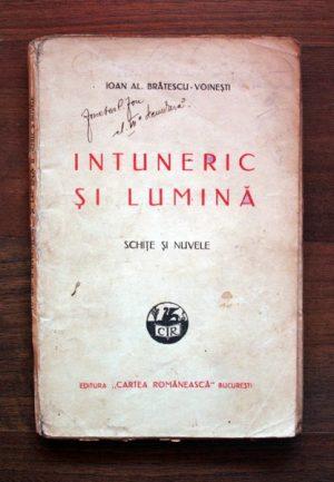 Intuneric si lumina (editia princeps) - Ioan Alexandru Bratescu-Voinesti