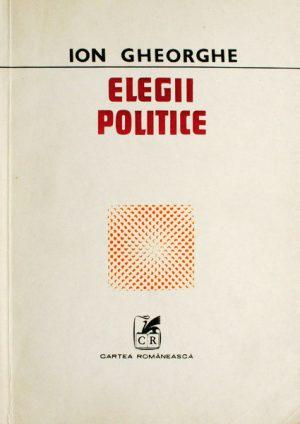 Elegii politice (editia princeps) - Ion Gheorghe