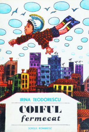 Coiful fermecat - Irina Teodorescu