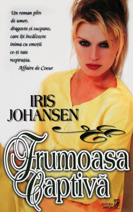 Frumoasa captiva - Iris Johansen