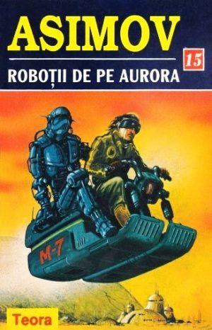Isaac Asimov - Robotii de pe Aurora||Sammtliche Werke (27-31) - Johann Wolfgang von Goethe