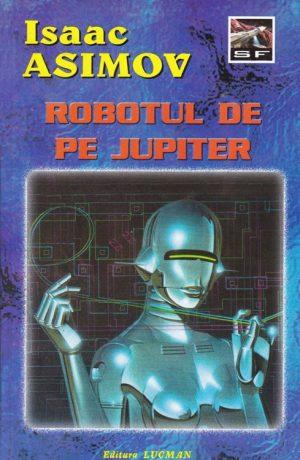 Isaac Asimov - Robotul de pe Jupiter||Programarea in FoxPro. Teorie si aplicatii - Sorin Borza