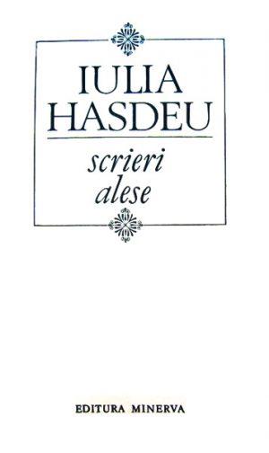 Scrieri alese - Iulia Hasdeu