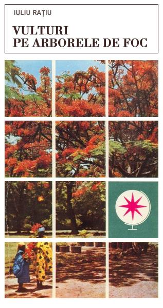 Vulturi pe arborele de foc - Iuliu Ratiu