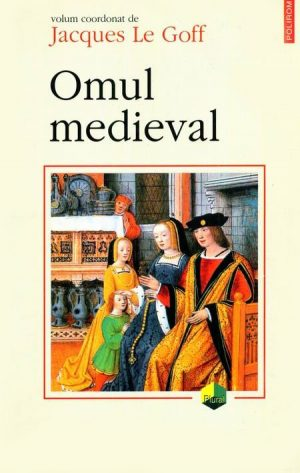 Omul medieval - Jacques le Goff