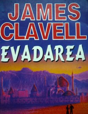 Evadarea - James Clavell