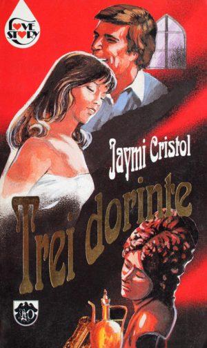 Trei dorinte - Jaymi Cristol