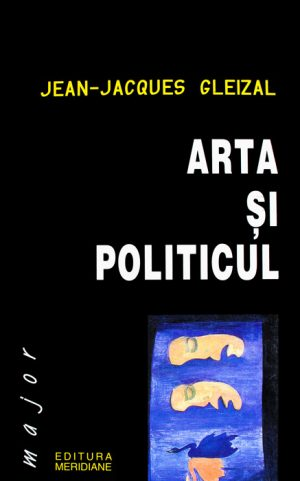 Arta si politicul - Jean-Jacques Gleizal