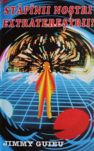 Stapanii nostri extraterestrii - Jimmy Guieu