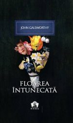 Floarea intunecata - John Galsworthy