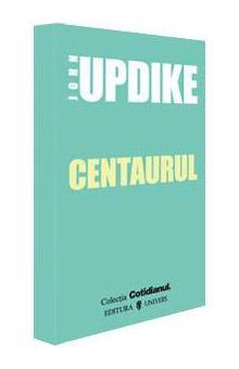 Centaurul - John Updike