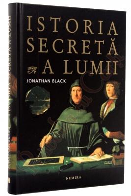 Istoria secreta a lumii - Jonathan Black