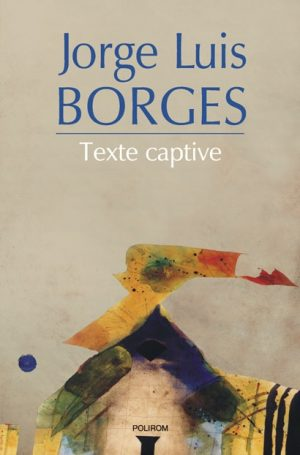 Jorge Luis Borges - Texte captive||Vreau sa ma casatoresc! - Adrian Ban