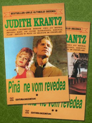 Pana ne vom revedea (2 vol.) - Judith Krantz