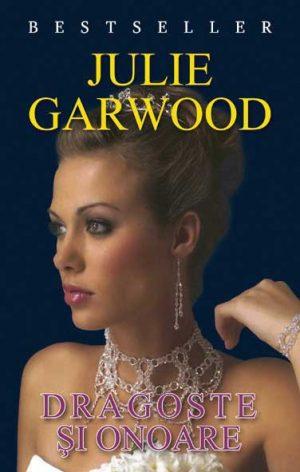 Dragoste si onoare - Julie Garwood