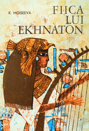 Fiica lui Ekhnaton - K. Moiseeva