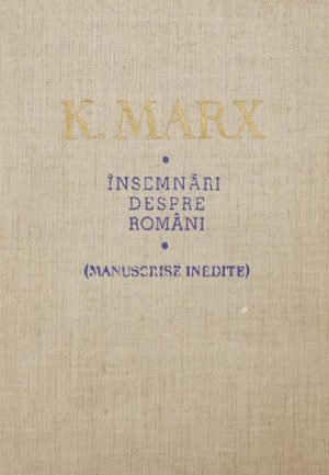 Insemnari despre romani. Manuscrise inedite - Karl Marx