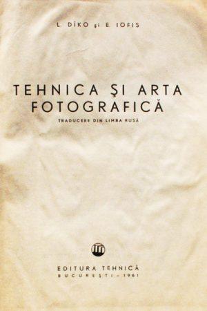 Tehnica si arta fotografica - L. Diko