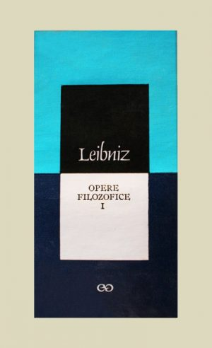 Opere filozofice I - Leibniz