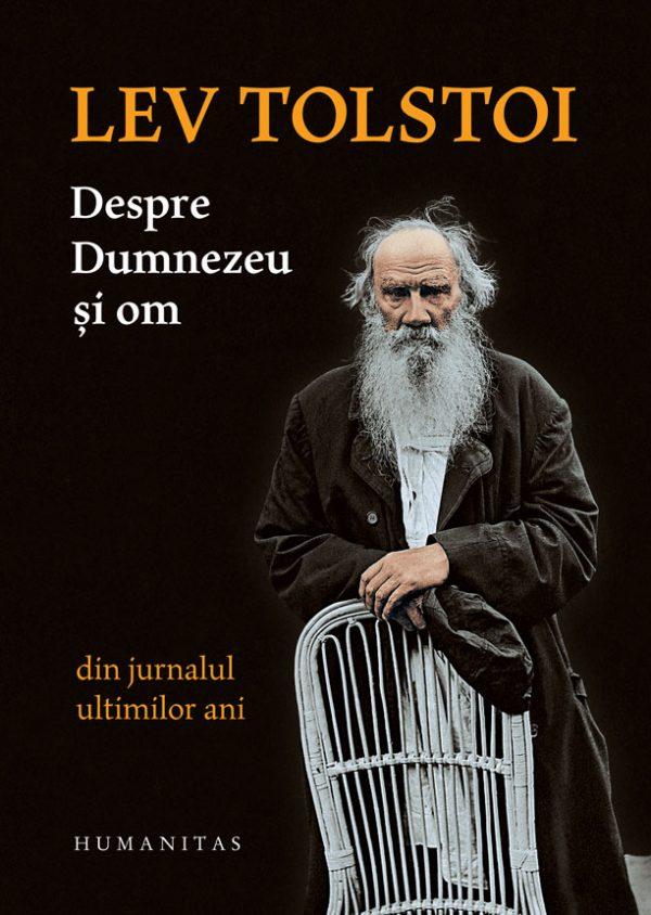 Lev Tolstoi - Despre Dumnezeu și om. Din jurnalul ultimilor ani.
