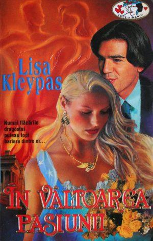 In valtoarea pasiunii - Lisa Kleypas