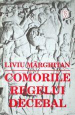 Comorile regelui Decebal - Liviu Marghitan