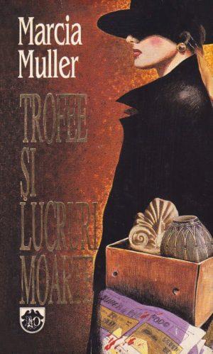 Trofee si lucruri moarte - Marcia Muller