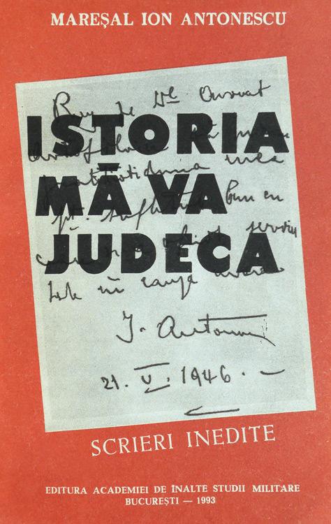 Istoria ma va judeca - Maresal Ion Antonescu