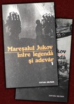 Maresalul Jukov intre legenda si adevar - G. Potra