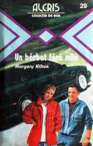 Un barbat fara mila - Margery Hilton