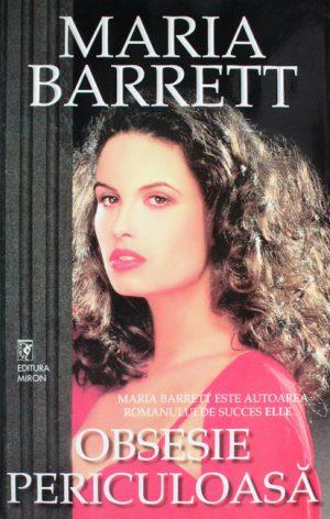 Obsesie periculoasa - Maria Barrett