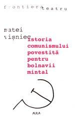 Istoria comunismului povestita pentru bolnavii mintal - Matei Visniec