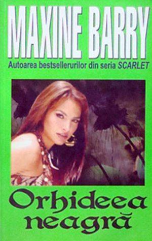 Orhideea Neagra - Maxine Barry