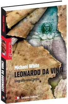 Leonardo da Vinci - biografia unui geniu - Michael White
