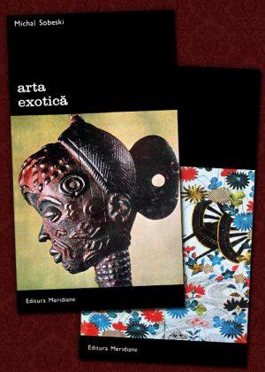 Arta exotica (2 vol.) - Michal Sobeski