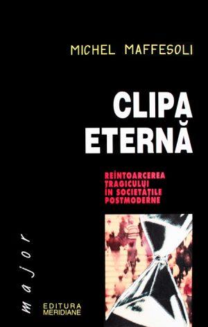 Clipa eterna - Michel Maffesoli