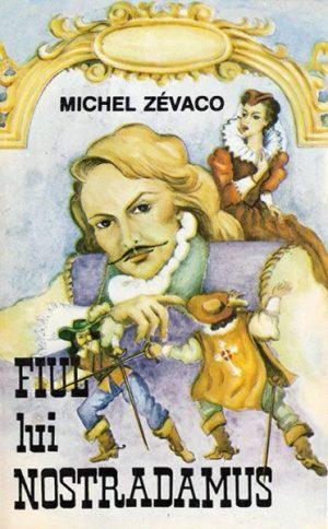 Fiul lui Nostradamus - Michel Zevaco