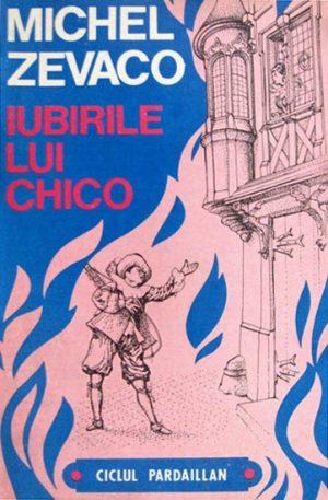 Iubirile lui Chico - Michel Zevaco