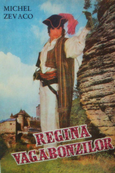 Regina vagabonzilor - Michel Zevaco