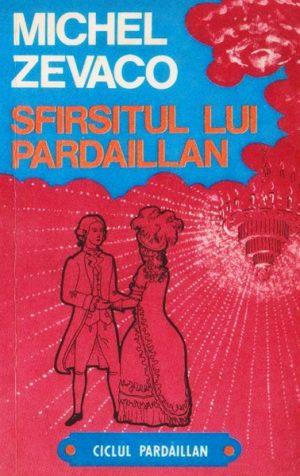 Sfarsitul lui Pardaillan - Michel Zevaco