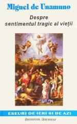 Despre sentimentul tragic al vietii - Miguel de Unamuno