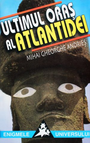 Ultimul oras al Atlantidei - Mihai Gheorghe Andries