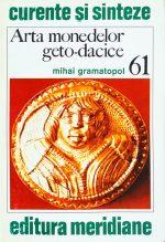 Arta monedelor geto dacice - Mihai Gramatopol