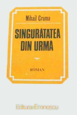 Singuratatea din urma - Mihail Crama